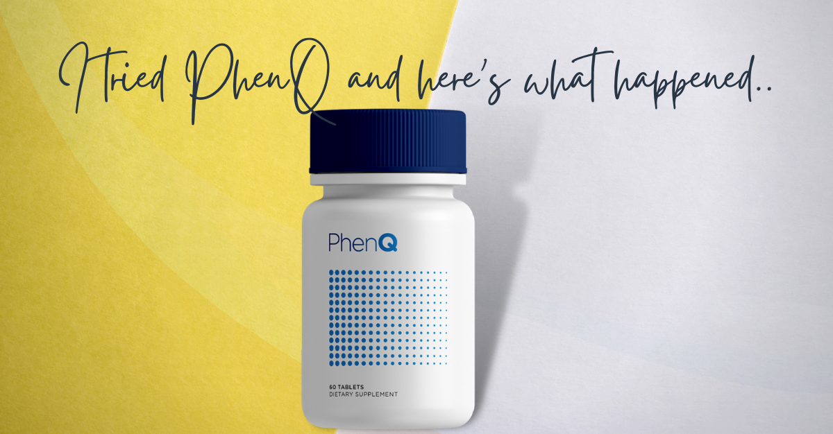 PhenQ Review: I Tried It For 30 Days & Here's What Happened.